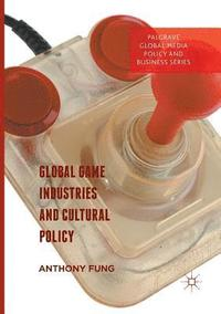 Global Game Industries and Cultural Policy (häftad)