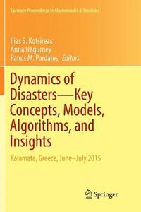 Dynamics of Disasters-Key Concepts, Models, Algorithms, and Insights (häftad)