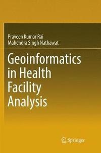 Geoinformatics in Health Facility Analysis (häftad)