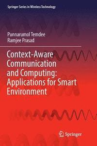 Context-Aware Communication and Computing: Applications for Smart Environment (häftad)
