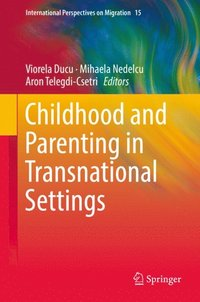 Childhood and Parenting in Transnational Settings (e-bok)