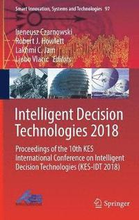 Intelligent Decision Technologies 2018 (inbunden)