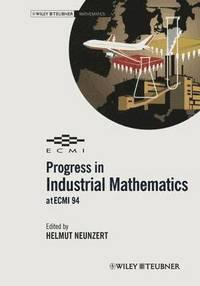 Progress in Industrial Mathematics at ECMI 94 av Helmut Neunzert (Häftad)