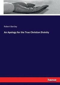 An Apology for the True Christian Divinity (häftad)