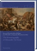 The Historiography of Alexander the Great (inbunden)