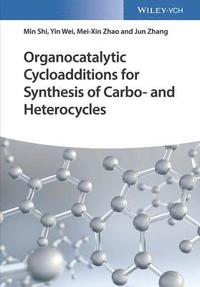 Organocatalytic Cycloadditions for Synthesis of Carbo- and Heterocycles (inbunden)