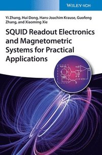 SQUID Readout Electronics and Magnetometric Systems for Practical Applications (inbunden)