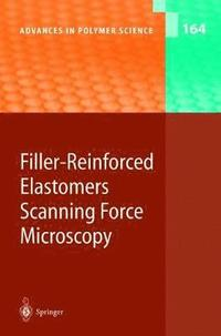 Filler-Reinforced Elastomers Scanning Force Microscopy (inbunden)