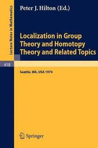 Localization in Group Theory and Homotopy Theory and Related Topics (häftad)
