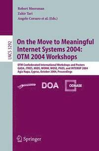 On the Move to Meaningful Internet Systems 2004: OTM 2004 Workshops (häftad)