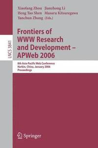 Frontiers of WWW Research and Development -- APWeb 2006 (häftad)