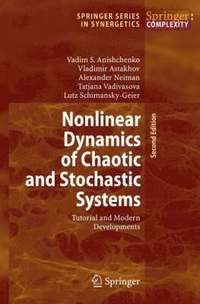 Nonlinear Dynamics of Chaotic and Stochastic Systems (inbunden)