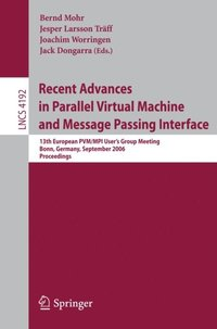 Recent Advances in Parallel Virtual Machine and Message Passing Interface (e-bok)