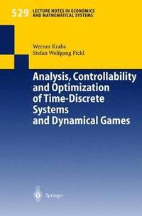 Analysis, Controllability and Optimization of Time-Discrete Systems and Dynamical Games (häftad)