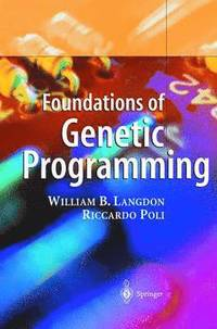 Foundations of Genetic Programming (inbunden)