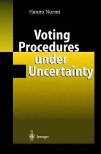 Voting Procedures under Uncertainty (inbunden)