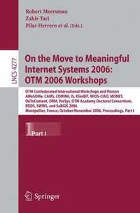 On the Move to Meaningful Internet Systems 2006: OTM 2006 Workshops (häftad)