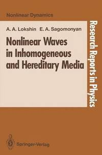 Nonlinear Waves in Inhomogeneous and Hereditary Media av Alexandr A  Lokshin, Elena A Sagomonyan (Häftad)