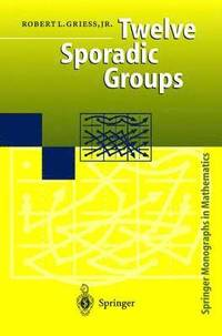 Twelve Sporadic Groups (inbunden)