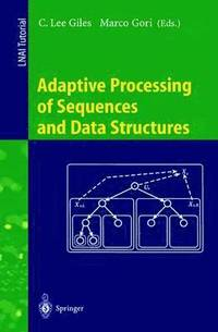 Adaptive Processing of Sequences and Data Structures (häftad)