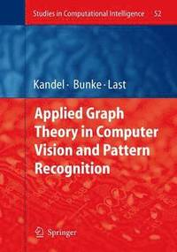 Applied Graph Theory in Computer Vision and Pattern Recognition (inbunden)