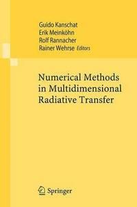 Numerical Methods in Multidimensional Radiative Transfer av Guido Kanschat,  Erik Meinkohn, Rolf Rannacher, Rainer Wehrse (Häftad)