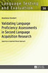 Validating Language Proficiency Assessments in Second Language Acquisition Research (inbunden)