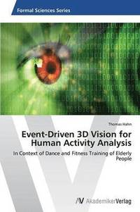 Event-Driven 3D Vision for Human Activity Analysis (häftad)