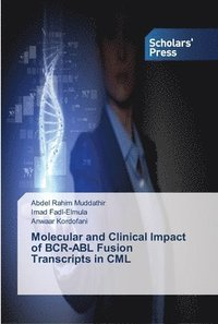 Molecular and Clinical Impact of Bcr-Abl Fusion Transcripts in CML (häftad)