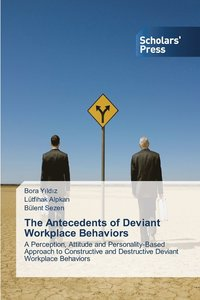 The Antecedents of Deviant Workplace Behaviors (häftad)