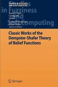 Classic Works of the Dempster-Shafer Theory of Belief Functions (häftad)
