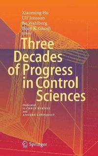 Three Decades of Progress in Control Sciences (inbunden)