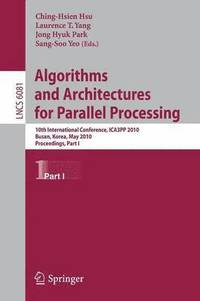 Algorithms and Architectures for Parallel Processing (häftad)