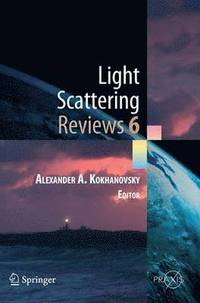 Light Scattering Reviews, Vol. 6 (inbunden)