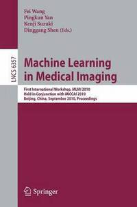 Machine Learning in Medical Imaging (häftad)