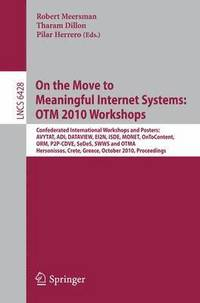 On the Move to Meaningful Internet Systems: OTM 2010 (häftad)