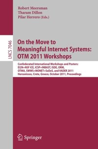On the Move to Meaningful Internet Systems: OTM 2011 Workshops (e-bok)