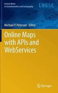 Online Maps with APIs and WebServices (inbunden)
