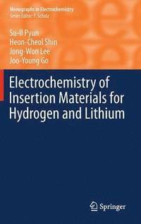 Electrochemistry of Insertion Materials for Hydrogen and Lithium (inbunden)