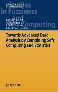 Towards Advanced Data Analysis by Combining Soft Computing and Statistics (inbunden)