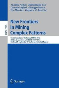 New Frontiers in Mining Complex Patterns (häftad)