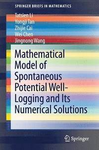Mathematical Model of Spontaneous Potential Well-Logging and Its Numerical Solutions (häftad)