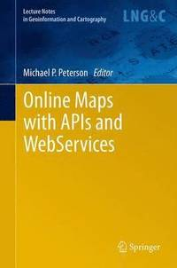 Online Maps with APIs and WebServices (häftad)