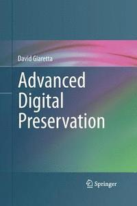 Advanced Digital Preservation (häftad)