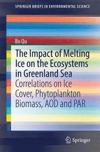The Impact of Melting Ice on the Ecosystems in Greenland Sea (häftad)