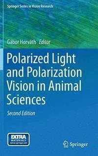 Polarized Light and Polarization Vision in Animal Sciences (inbunden)