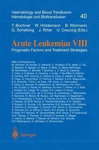 Acute Leukemias VIII: Prognostic Factors and Treatment Strategies
