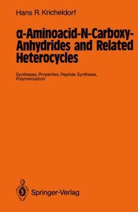 a-Aminoacid-N-Carboxy-Anhydrides and Related Heterocycles (e-bok)