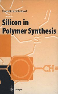 Silicon in Polymer Synthesis (e-bok)