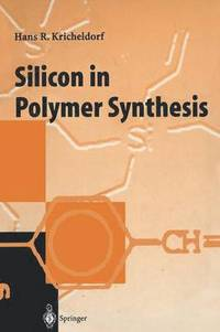 Silicon in Polymer Synthesis (häftad)